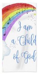 I Am A Child Of God Bath Towel