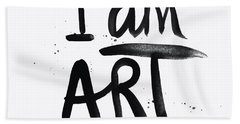 I Am Art Black Ink - Art By Linda Woods Bath Towel