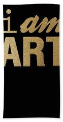 I Am Art- Gold Bath Towel