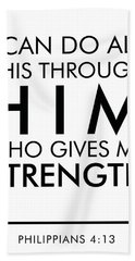 I Can Do All This Through Him Who Gives Me Strength - Philippians 4 13 Hand Towel
