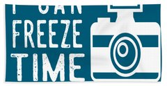 Bath Towel featuring the photograph I Can Freeze Time by Heather Applegate