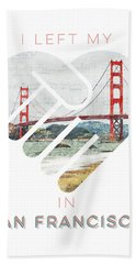 I Left My Heart In San Fransisco Bath Towel