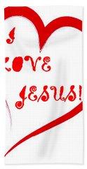 I Love Jesus Bath Towel