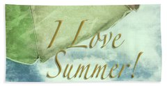 I Love Summer I Hand Towel by Marianne Campolongo