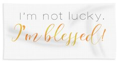 I'm Not Lucky. I'm Blessed. Hand Towel
