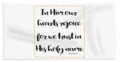 In Him Our Hearts Rejoice Bible Psalm Quote Hand Towel by Georgeta Blanaru