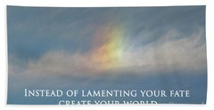 Instead Of Lamenting Your Fate Create Your World Hand Towel