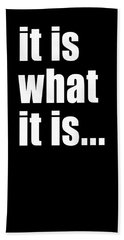 It Is What It Is On Black Hand Towel