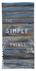 It's The Simple Things Hand Towel by Dick Bourgault