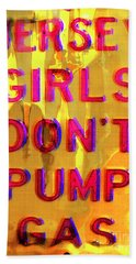 Jersey Girls Don't Pump Gas Hand Towel