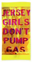 Jersey Girls Don't Pump Gas Hand Towel