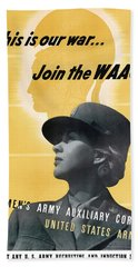 Join The Waac - Women's Army Auxiliary Corps Bath Towel