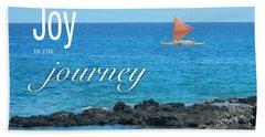 Joy In The Journey Bath Towel