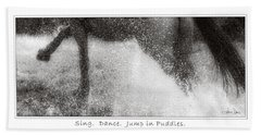 Bath Towel featuring the photograph Jump In Puddles by Joan Davis