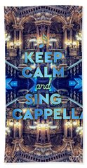Keep Calm And Go Sing A Cappella Opera Garnier Paris Bath Towel