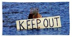 Keep Out 3 Bath Towel by Sadie Reneau