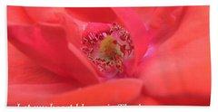 Let My Heart Bloom In Thy Love As A Rose Bath Towel