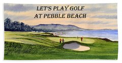 Hand Towel featuring the painting Let-s Play Golf At Pebble Beach by Bill Holkham