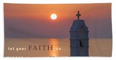 Let Your Faith Be Bigger Than Your Fear Bath Towel