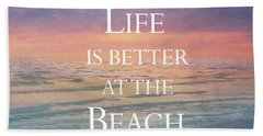 Life Is Better At The Beach Hand Towel
