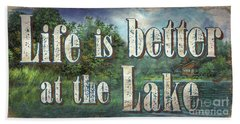 Life Is Better Sign Bath Towel