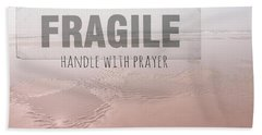 Life Is Fragile Bath Towel by Bonnie Bruno