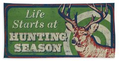 Life Starts Hunting Season Bath Towel