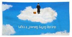 Life's A Journey Greeting Card Bath Towel