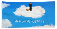 Life's A Journey Greeting Card Bath Towel