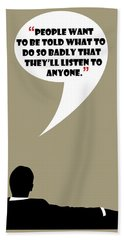 Listen To Anyone - Mad Men Poster Don Draper Quote Bath Towel