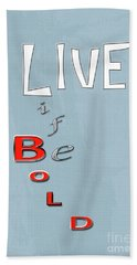 Live Life Hand Towel by Linda Prewer