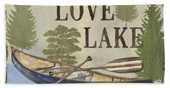 Live, Love Lake Bath Towel