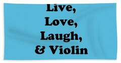 Live Love Laugh And Violin 5613.02 Hand Towel