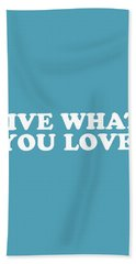 Live What You Love Simply Inspired Series 019 Hand Towel
