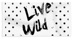 Live Wild Bath Towel by Pati Photography