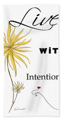 Live With Intention Flower Inspirational Print And Quote By Megan Duncanson Bath Towel