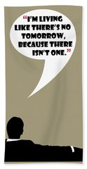 Living Like No Tomorrow - Mad Men Poster Don Draper Quote Hand Towel