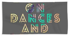 Living On Dances And Dreams Hand Towel
