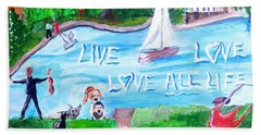 Love All Life Bath Towel