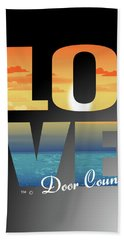 Love Door County Bath Towel