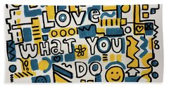 Love What You Do - Painting Poster By Robert Erod Bath Towel