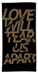 Love Will Tear Us Apart #gold Bath Towel