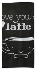 Love You A Latte Bath Towel