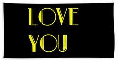 Love You Hand Towel