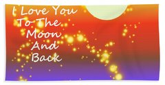 Hand Towel featuring the digital art Love You To The Moon And Back by Kathleen Sartoris