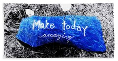 Make Today Amazing Bath Towel