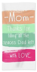 Mom On Father's Day- Greeting Card Bath Towel