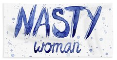 Nasty Woman Such A Nasty Woman Art Hand Towel