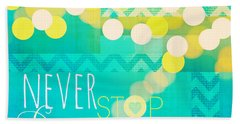 Never Stop Dreaming Hand Towel