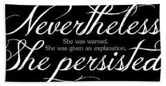Nevertheless She Persisted - Light Lettering Hand Towel by Cynthia Decker